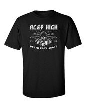 Aces High T-Shirt Death From Above Fighter Pilot Bomber Airforce Heavy M... - $23.75+