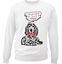 Cocker Spaniel All You Need - New White Cotton Sweatshirt - $34.33