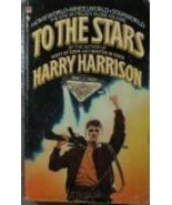 To the Stars Harrison, Harry - $5.93