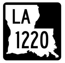 Louisiana State Highway 1220 Sticker Decal R6441 Highway Route Sign - $1.45+