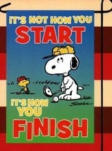 "Peanuts ""It's Not How You Start It's How You Finish"" Garden Flag ,12' X 18"" - $29.99"