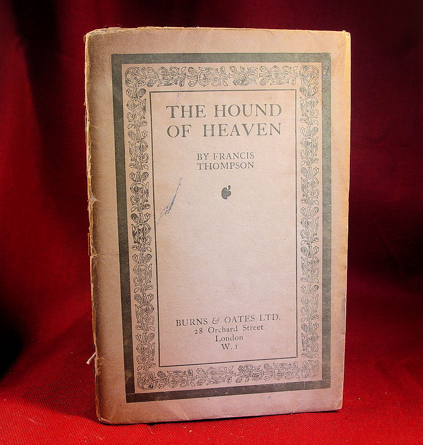 The Hound of Heaven by Francis Thompson (ca 1909-1910)