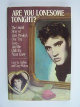 Are You Lonesome Tonight? The Untold Story of Elvis Presley's One True Love - $8.70