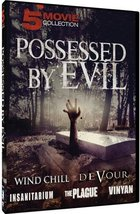 Possessed by Evil - Wind Chill/Devour/Insanitarium/The Plague/Vinyan DVD