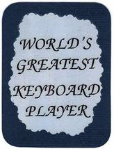 "World's Greatest Keyboard Player Marching Band Choir Orchestra 3"" x 4"" Love Note - $2.69"
