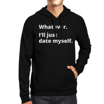 Date Myself Unisex Black Pullover Hoodie Humorous Graphic Gift Idea - $25.99+