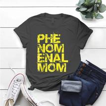 Phenomenal Mom T- Shirt Birthday Funny Ideas Gift Vintage - $15.99+