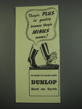 1949 Dunlop Boots Ad - They're plus in quality because they're minus seams - $14.99