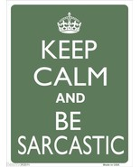 """Keep Calm and Be Sarcastic Humor 9"""" x 12"""" Metal Novelty Parking Sign - $9.95"""