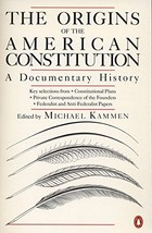 The Origins of the American Constitution: A Documentary History [Paperback] Kamm