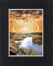Inspirational Plaques  Praise God from whom all blessings flow. . . 8 x 10 Inche - $11.14