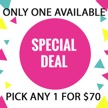 MON -TUES FLASH SALE! PICK ANY 1 FOR $70  BEST OFFERS DISCOUNT - $140.00