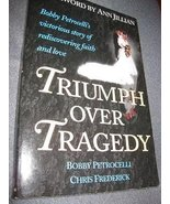 Triumph over Tragedy Petrocelli, Bobby and Frederick, Chris - $5.95