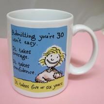Admitting Your 30 Isn't Easy Coffee Mug Hallmark Shoebox Greetings Birth... - $29.69