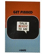 Get Pinned Lapel/ Hat Pin/ Tie Tack w/ colorful enamel -Talk Nerdy To Me - $4.45