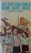 All the Children Were Sent Away [Paperback] Sheila Garrigue