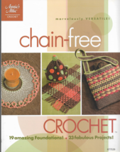 Crochet Pattern Book-Annie's Attic CHAIN-FREE 19 Foundatiions-23 Projects - $9.46