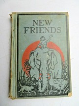 New Friends W. D. Lewis & Eunice Stephenson 1931 Hardcover Illustrated book - $15.00