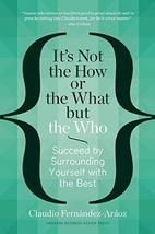 It's Not the How or the What but the Who: Succeed by Surrounding Yourself with t image 2