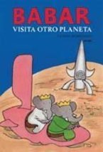 Babar visita otro planeta (Babar series) de Brunhoff, Laurent and Diguez... - $39.99
