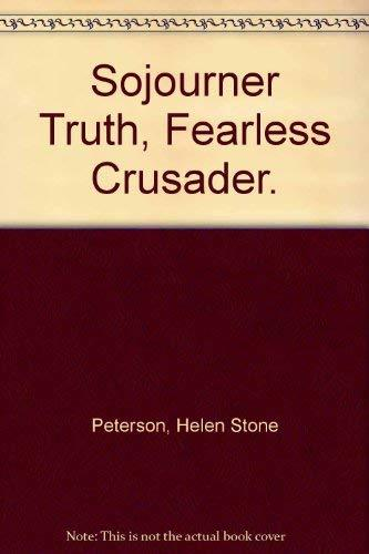 Sojourner Truth, Fearless Crusader. (Americans all) Peterson, Helen Stone