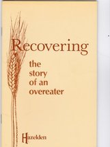 Recovering: The Story of an Overeater (#1412B) [Jun 01, 1981] - $3.32