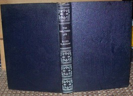 The Sheltered Life by Ellen Glasgow 1932 HB - $20.00