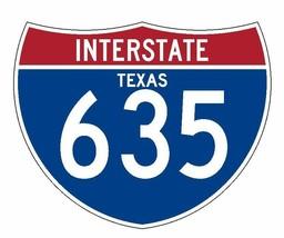 Interstate 635 Sticker R2023 Texas Highway Sign Road Sign - $1.45+