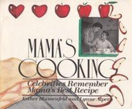 Mama's Cooking: Celebrities Remember Mama's Best Recipe [Jul 01, 1988] B... - $6.85