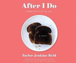 After I Do [Audio CD] Reid, Taylor Jenkins and Sands, Tara - $19.77