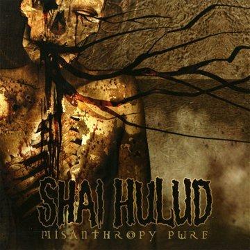 Misanthropy Pure Shai Hulud