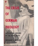 The Crisis of German Ideology: Intellectual Origins of the Third Reich [... - $18.57