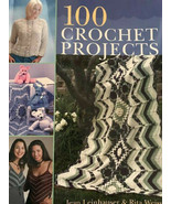100 CROCHET PROJECTS Hardcover w/DJ afghans clothing baby home decor shawl - $30.00