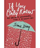 If You Only Knew: My Unlikely, Unavoidable Story of Becoming Free [Hardc... - $11.87