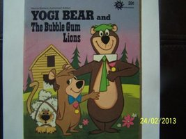 YOGI BEAR AND THE BUBBLE GUM LIONS [Paperback] N/A