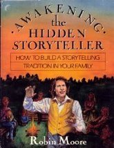 Awakening the Hidden Storyteller: How To Build a Storytelling Tradition in Your  image 1