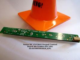"Sanyo 50"" FVF5044 Keypad Control Board 40-F3500A-KEC2HG [See List] - $13.00"