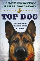 Top Dog : The Story of Marine Hero Lucca : Maria Goodavage : New Hardcov... - $9.95
