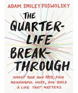 The Quarter-Life Breakthrough: Invent Your Own Path, Find Meaningful Wor... - $4.85