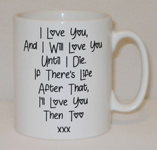 I Love You & Until I Die Mug Can Personalise Valentine Romantic Boyfrien... - $9.78