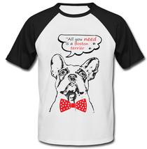 Boston Terrier All You Need - New Cotton Baseball Tshirt - $26.46