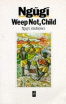 Weep Not, Child (African Writers) Ngugi wa Thiong'o image 1
