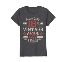Uncle Shirts -   Vintage Legends Born In APRIL 2000 Aged 18 Years Old Be... - $19.95+