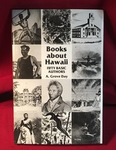 Books about Hawaii : Fifty Basic Authors by A. Grove Day (1977, Hardcover) - $47.53