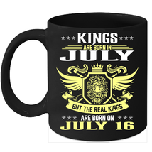 Birthday Mug Kings Are Born on 16th of July 11oz Coffee Mug Kings Bday gift - $15.95