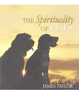 The Spirituality of Pets : James Taylor : New Hardcover Gift Book  @ZB - $15.95