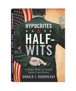 Hypocrites & Half-Wits by Donald J. Boudreaux - $19.95