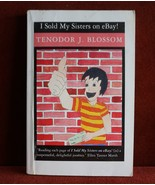 I Sold My Sisters on eBay! (Paperback)  Autographed Tenodor J. Blossom - $4.63