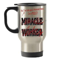 I'm a Priest, Not a Miracle Worker Funny Stainless Steel Travel Insulated Tumble - $17.59