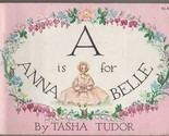TASHA TUDOR A is for ANNA BELLE Vintage Softcover GREAT ALPHABET Picture Book